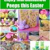 10 ingeniosas maneras de disfrutar Marshmallow Peeps esta Pascua