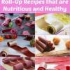 11 Tasty caseros de frutas Roll-Up recetas que son saludables y nutritivos