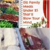 150 comidas familiares debajo de $ 5 Eso va a volar tu mente