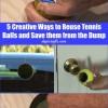 5 maneras creativas de reutilizar las pelotas de tenis y salvarlos de El Escorial