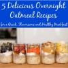 5 Deliciosas Recetas avena noche para una rápida, sabrosa y saludable desayuno
