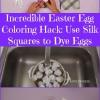 Increíble huevo de Pascua para colorear Hack: Cuadrados uso de seda para teñir el Huevos