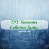 Ejecutar un hogar más verde - Construya su propio sistema de agua de lluvia Colección