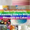 Guardar una fortuna por aprender a escribir mensajes en pasteles