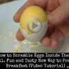 Scramboiled huevos? Diversión y sabroso nueva forma de preparar el desayuno