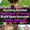 Impresionante trenzado Updo Estilo - Princess Braid Updo Peinado Video Tutorial