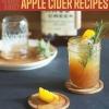 21 Boozy de Apple Recetas Sidra usted debe hacer
