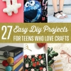 27 Proyectos Fáciles de bricolaje para los adolescentes que aman en Craft