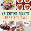 Ideas románticas de la cena de San Valentín para dos